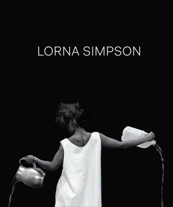 Lorna Simpson Meditations with Lorna Simpson