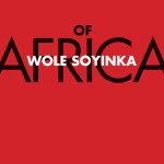 Reading Wole Soyinka's 'Of Africa' in times of Boko Haram