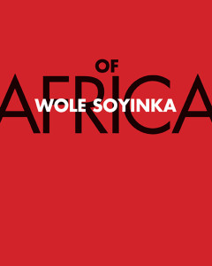 ofafrica 240x300 Reading Wole Soyinka's 'Of Africa' in times of Boko Haram